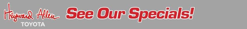 View our latest Heyward Allen Toyota Specials